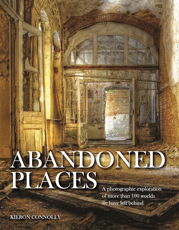 Abandoned Places ©Amber Books Ltd.